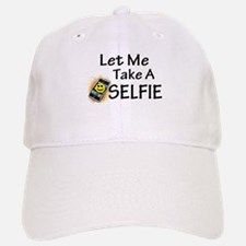Let Me Take A Selfie Baseball Baseball Cap