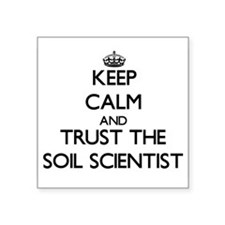 Keep Calm and Trust the Soil Scientist Sticker