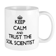 Keep Calm and Trust the Soil Scientist Mugs