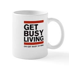 Get Busy Living Mug