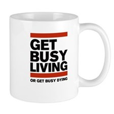 Get Busy Living Small Mug