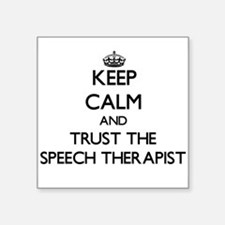 Keep Calm and Trust the Speech Therapist Sticker