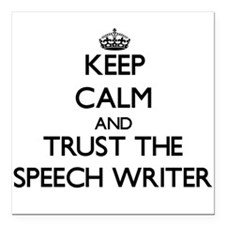 Keep Calm and Trust the Speech Writer Square Car M