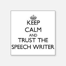 Persuasive Speech Hobbies Gift Ideas   Persuasive Speech Hobby     CafePress Keep Calm and Trust the Speech Writer Sticker