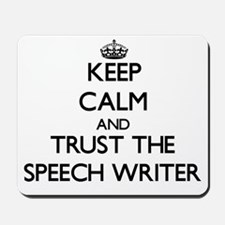 Keep Calm and Trust the Speech Writer Mousepad