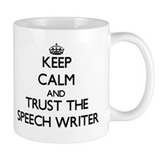Keep Calm and Trust the Speech Writer Mugs