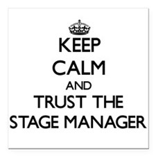 Keep Calm and Trust the Stage Manager Square Car M