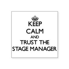 Keep Calm and Trust the Stage Manager Sticker