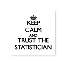 Keep Calm and Trust the Statistician Sticker