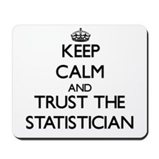 Keep Calm and Trust the Statistician Mousepad