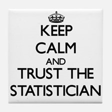 Keep Calm and Trust the Statistician Tile Coaster