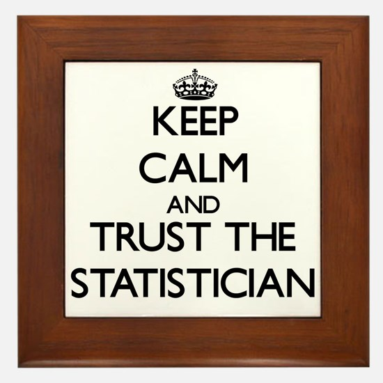 Keep Calm and Trust the Statistician Framed Tile
