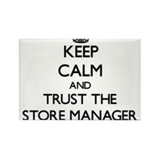 Keep Calm and Trust the Store Manager Magnets