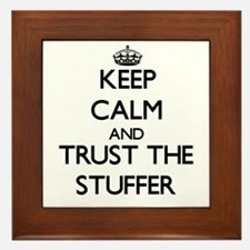 Keep Calm and Trust the Stuffer Framed Tile