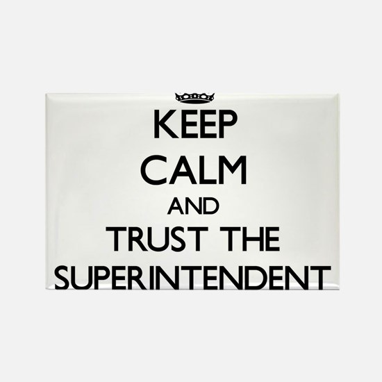 Keep Calm and Trust the Superintendent Magnets