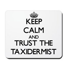Keep Calm and Trust the Taxidermist Mousepad