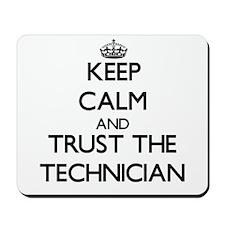 Keep Calm and Trust the Technician Mousepad