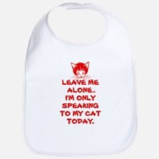 Only Speaking To My Cat Today Bib