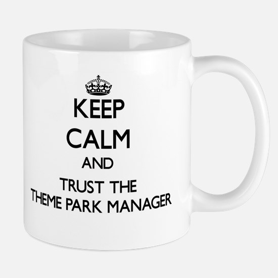 Keep Calm and Trust the Theme Park Manager Mugs