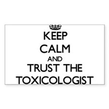 Keep Calm and Trust the Toxicologist Decal