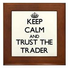 Keep Calm and Trust the Trader Framed Tile