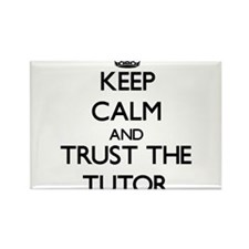 Keep Calm and Trust the Tutor Magnets
