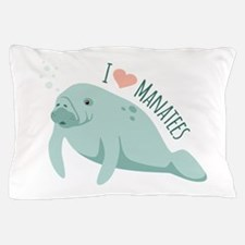 I love Manatees Pillow Case