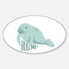 HUG ME! Decal