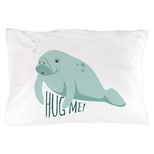 HUG ME! Pillow Case