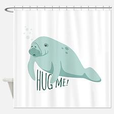 HUG ME! Shower Curtain