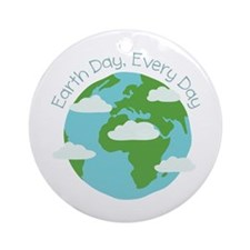 Earth Day,Every Day Ornament (Round)