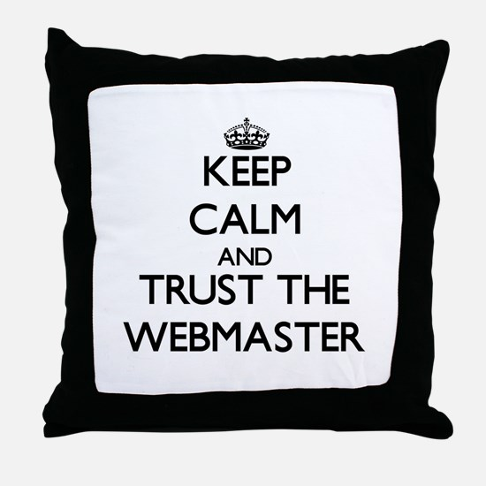 Keep Calm and Trust the Webmaster Throw Pillow