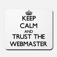 Keep Calm and Trust the Webmaster Mousepad