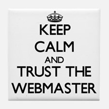 Keep Calm and Trust the Webmaster Tile Coaster
