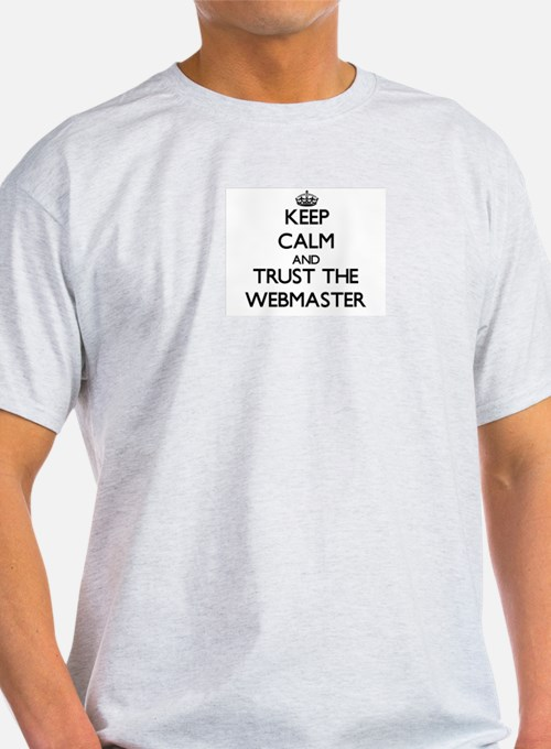 Keep Calm and Trust the Webmaster T-Shirt