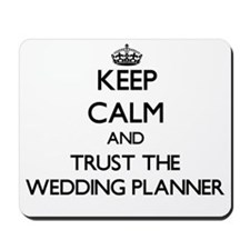 Keep Calm and Trust the Wedding Planner Mousepad