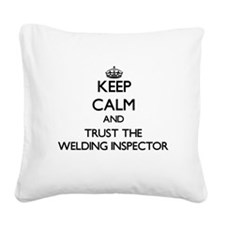 Keep Calm and Trust the Welding Inspector Square C