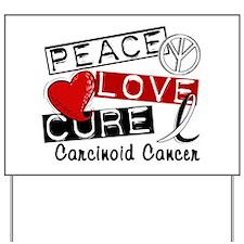 Carcinoid Cancer Peace Love Cure 1 Yard Sign