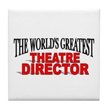 """The World's Greatest Theatre Director"" Tile Coast"
