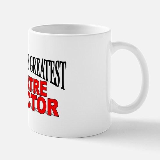 """The World's Greatest Theatre Director"" Mug"