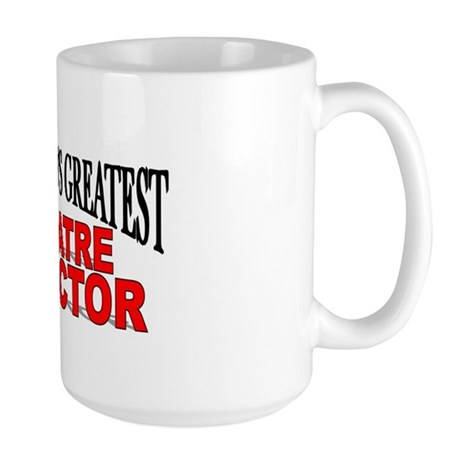 """The World's Greatest Theatre Director"" Large Mug"