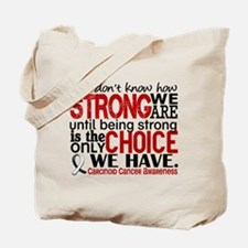 Carcinoid Cancer How Strong We Are Tote Bag