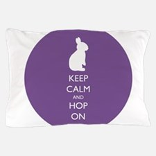 Keep Calm and Hop On - purple Pillow Case