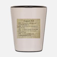 August 3rd Shot Glass