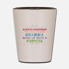 Wake Up With a Purpose Shot Glass
