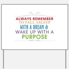 Wake Up With a Purpose Yard Sign