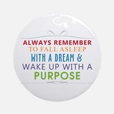 Wake Up With a Purpose Ornament (Round)