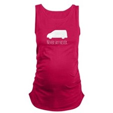 Never Say Never to Minivans Maternity Tank Top