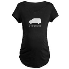Never Say Never to Minivans Maternity T-Shirt