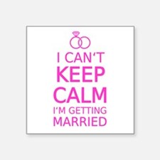 I cant keep calm, Im getting married Sticker